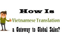 """How Is """"Vietnamese Translation"""" a Gateway to Global Sales?"""