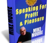 Tips On Speaking  For Profit / All you need to know and do to enter the profitable world of paid public speaking. Created by an active, Canadian motivational speaker, Mike Moore, who earns his living travelling throughout North America speaking on Humor and Positve Attitude.