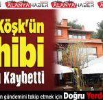 Perili Köşk'ün Sahibi Hayatını Kaybetti