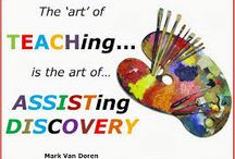 Teaching is assisting in discovery / An inspirational place for teachers !!