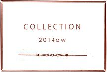 COLLECTION 2014aw