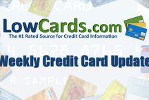 Lowcards Weekly Credit Card Update / by LowCards.com