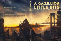 A Gazillion Little Bits / The post-apocalyptic tale of NYC!  Kindle edition available now on Amazon!  http://www.amazon.com/Gazillion-Little-Bits-Claudia-Brevis-ebook/dp/B00JOVSF3A