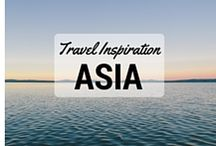 Asia Travel Inspiration / Hints & tips to help plan your next trip to Asia.
