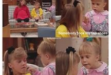 Full House / I have never watched these but they sound funny