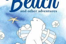 Bear at the Beach and Other Adventures / my new book