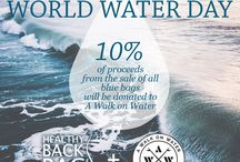 World Water Day / In celebration of World Water Day, we are donating 10% of proceeds from the sales of these blue bags to A Walk on Water!  Thank you for helping us make a difference. Read more about our donation and inspiration on our blog!