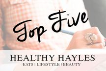 Healthy Hayles' Top 5