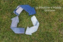 Le Maddine e Maddy riciclano