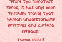 My Favorite Travel Quotes / Quotes about the meaning and impact of travel.