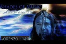 Shades of Music - music for a nice trip / A new release by Lorenzo Piani SHADES OF MUSIC, just music to leave out the rest. To dream, to relax, to travel.