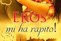Eros mi ha rapito! / Estratti e foto personaggi del romanzo