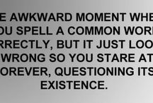 That Awkward Moment... / I am an awkward person and i lead an awkward life / by Brittany Zagray