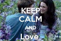 Keep calm and love Twiligt Saga