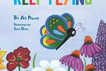 Butterflies Keep Flying / This is the official board for my children's picture book, Butterflies Keep Flying.