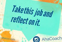 Take This Job and Reflect On It: Love What You Do Career Help / by Hello Felicity