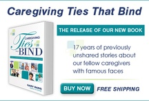 Caregiving Ties That Bind - The new book by Gary Barg / In the book, we have gathered some of the most interesting and significant celebrity cover interviews from Today's Caregiver magazine over the past 17 years, as well as previously unshared stories about our fellow caregivers with the famous faces.  / by Today's Caregiver