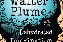 """Walter Plume / All things """"Walter Plume and the Dehydrated Imagination."""" Learn more about this, my debut novel, at http://www.WalterPlume.com"""