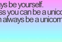 ✨Unicorn!✨ / .....then always be a unicorn!!✨