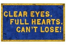Clear Eyes Full Hearts... Can't Lose!