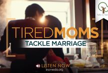 Mums and Marriage / Tired mums tackle marriage