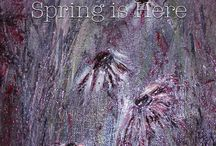 Spring is Here / An eclectic collection of paintings celebrating the beginning of Spring. / by Barbara Taylor-Harris Artist