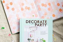 DECORATE FOR A PARTY / The new book out by Holly Becker from decor8 and Leslie Shewring - order today on amazon! For more inspiration visit decor8blog.com or @decor8 on Instagram daily.