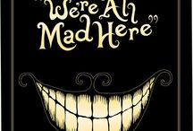 We're all mad here / Alice in Wonderland inspiration