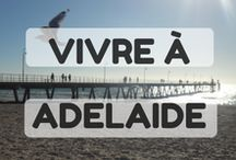 Vivre à Adelaide / Quoi faire, où manger, je vous dis tout sur Adelaide // What to do, where to eat, I'll tell you everything about Adelaide