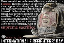 Fire fighters...... / Anything fire or Fire fighter related.