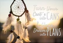 Turn your cant´s into Cans and Your Dreams int Plans!