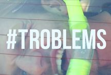 #TROBLEMS / 99 problems you will have, but a trip shouldn't be one.