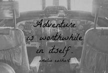 Adventure / Life is an adventure.