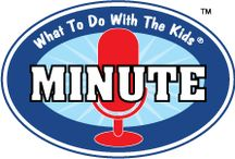 The What To Do With The Kids® Minute Podcast