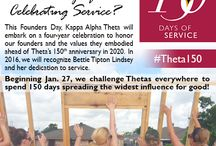 150 Days of Celebrating Service / On Jan. 27, 2016, Kappa Alpha Theta celebrated 146 years of sisterhood. Theta also launched the celebration for our upcoming 150th anniversary in 2020. For each of the next four years, we will honor our founders with 150 consecutive days of Theta power!   In 2016, we will honor Bettie Tipton Lindsey, who was known for her dedication to volunteerism, with 150 Days of Celebrating Service. Check out the full list of ideas. Let's commit to stepping up our service game in 2016! #theta150