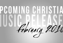 2016 Upcoming Christian Music Releases