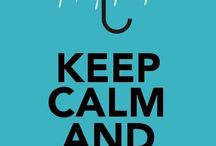 Keep calm / by Ingrid Van T Ende-Dekker