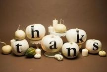 Thanksgiving decor / by Ken & Vickie Beggs