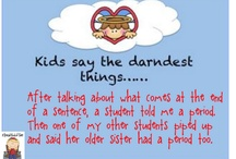 Kids Say the Darndest Things / by Julie Crede