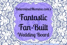 DM Wedding Board / An open board designed for the wonderful readers and fans of DeterminedMomma.com