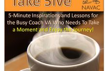Take 5ive Podcast / Take 5ive is NAVAC's podcast station where we encourage our Coach VAs to take five minutes, grab a cup, and enjoy the journey with us.