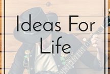 Ideas for Life / What you can do in your life!