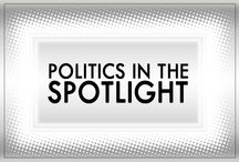 Politics In The Spotlight / Taking a closer look at the main political issues of the month.
