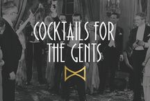 Cocktails for the Gents / Raise your glasses, gents. It's about to get wild with a few of our favorite cocktails.