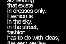 The quotes of legends / Fashion is today, style is forever.