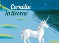 """• licornes • / En hommage à mon petit conte publié aux éditions BookLight : """"Cornélia la licorne"""" !"""