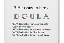 Doula / I AM a Doula in training! Collecting all the info I can on all things~baby, mama, birth, nesting, natural health, mother nature, and Life
