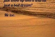 dreams...nightmares