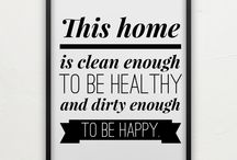 * Wise Words * / Quotes about home, living, life...and mess.