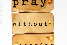 Pray without ceasing / by S Irene Flores